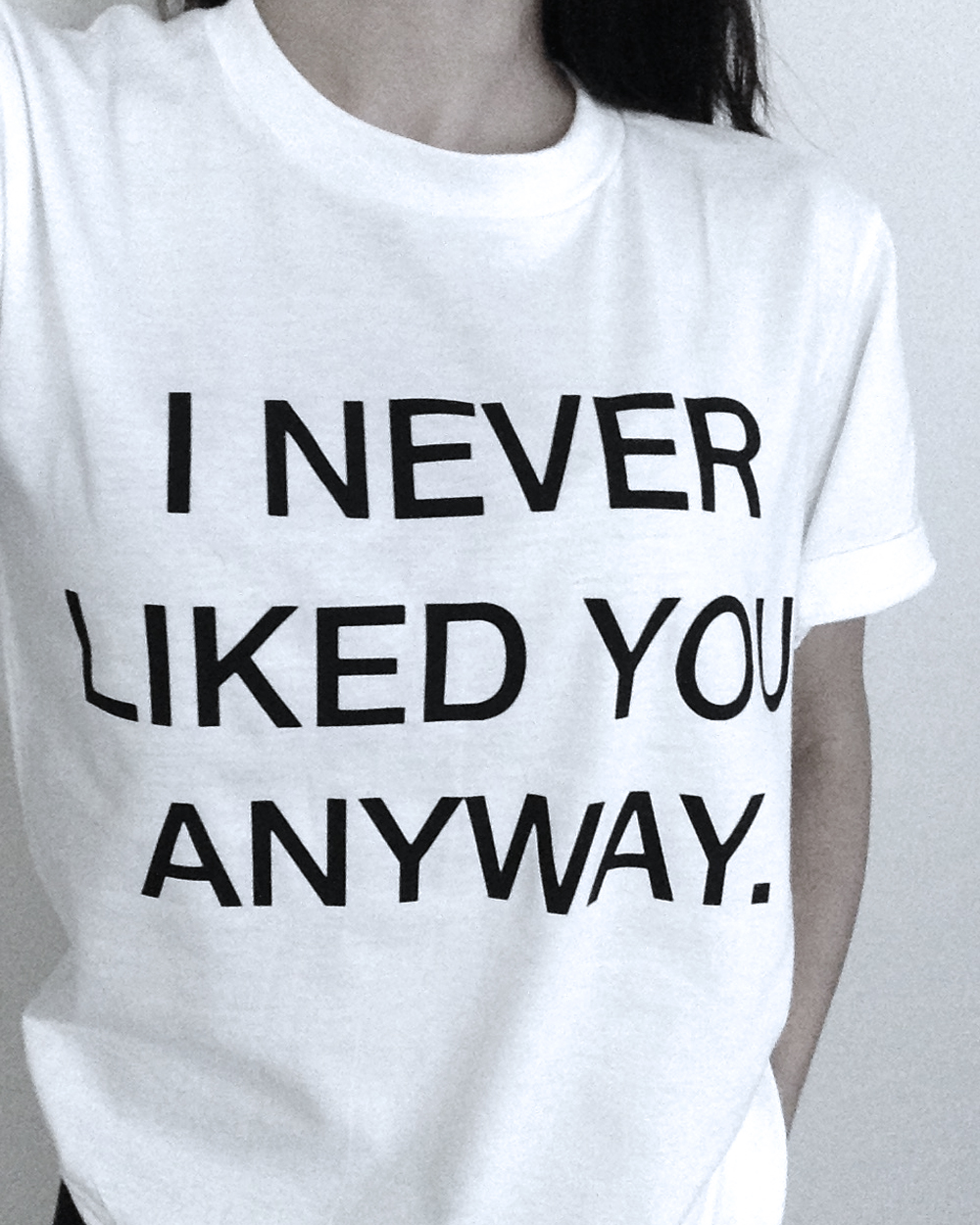 I Never Liked You Anyway Tee American Tee Co Online Store