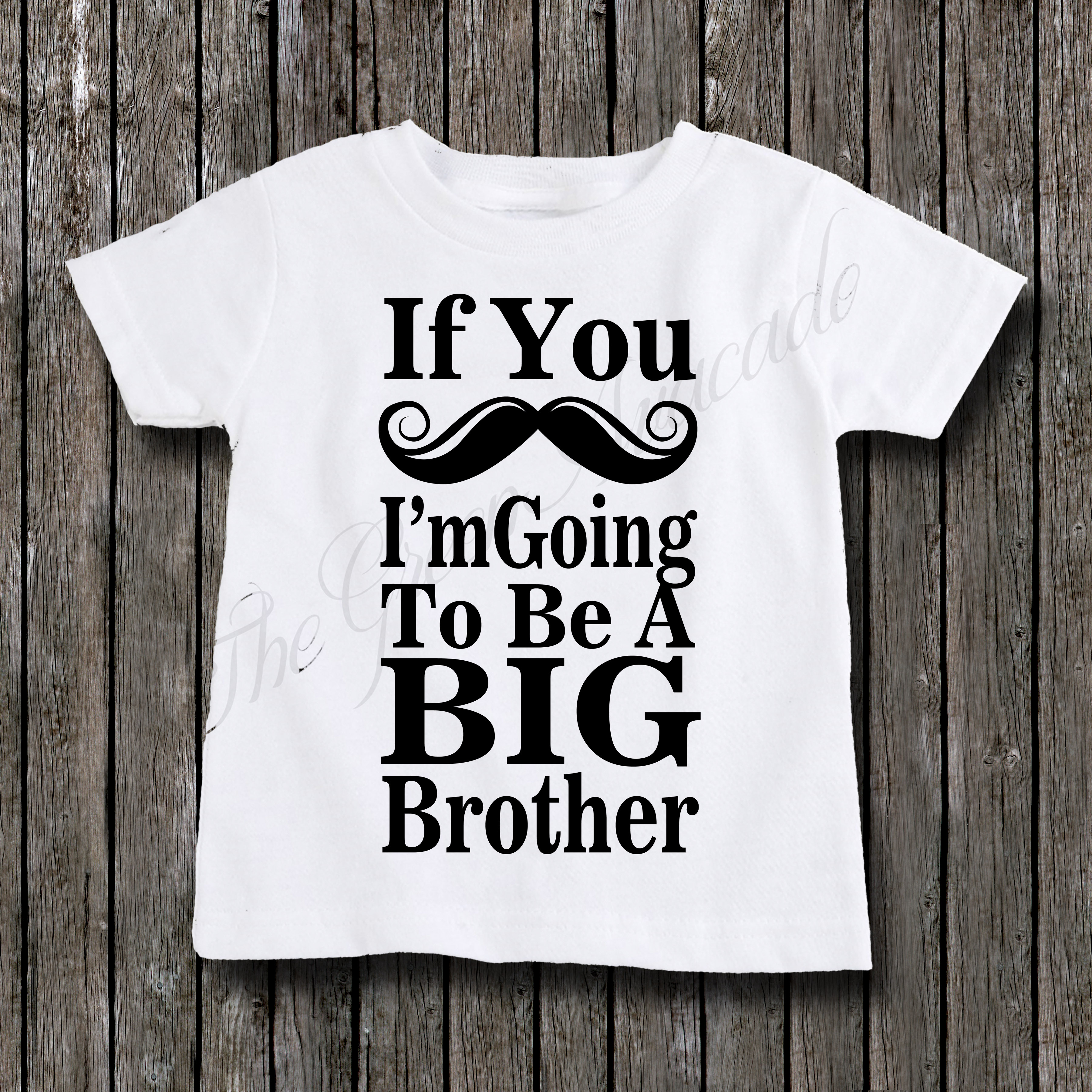 If You Mustache I M Going To Be A Big Brother Big Brother Sibling Shirt Sold By The Green Avacado On Storenvy