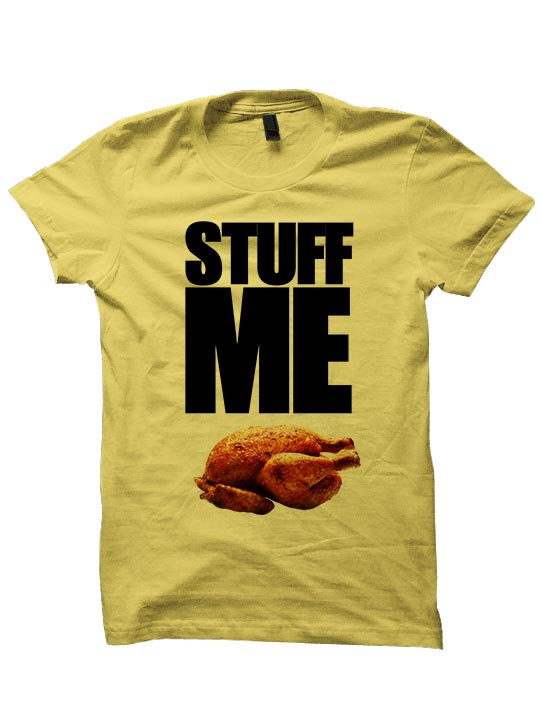 Stuff me t shirt thanksgiving gifts turkey shirts ladies for Shirts made in turkey