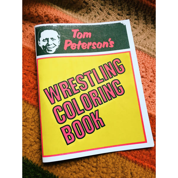 - Tom Peterson's Wrestling Coloring Book Reproduction · Classic Portland  Wrestling · Online Store Powered By Storenvy