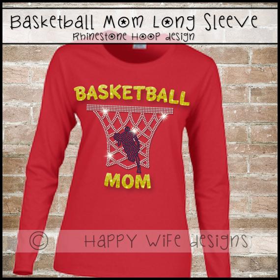 58ab1d6ebac Basketball Mom Hoop and Player Long Sleeve Shirt · Happy Wife ...
